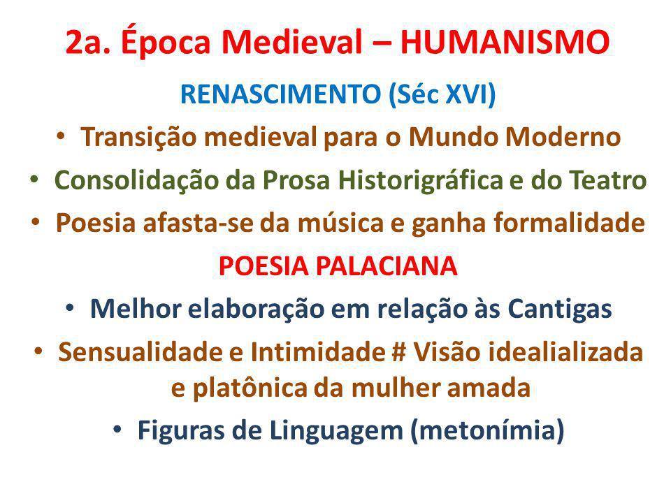 2a. Época Medieval – HUMANISMO