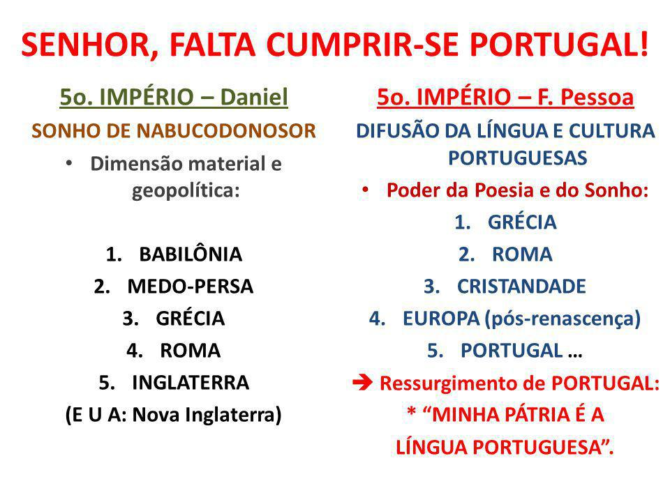 SENHOR, FALTA CUMPRIR-SE PORTUGAL!