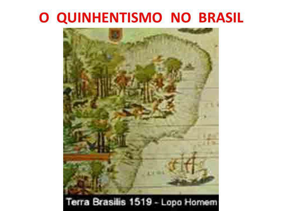 O QUINHENTISMO NO BRASIL