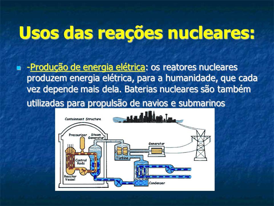 Usos das reações nucleares: