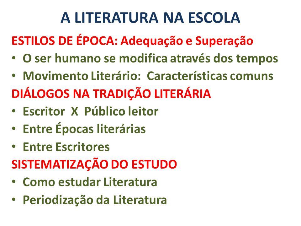 A LITERATURA NA ESCOLA ESTILOS DE ÉPOCA: Adequação e Superação