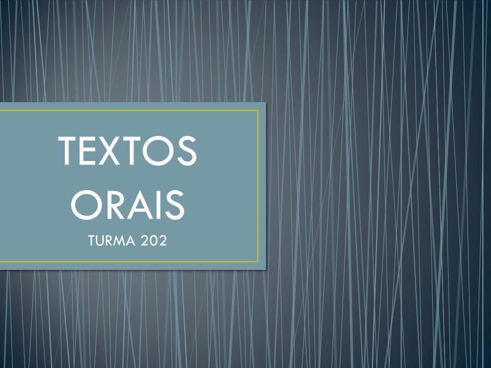 TEXTOS ORAIS TURMA 202