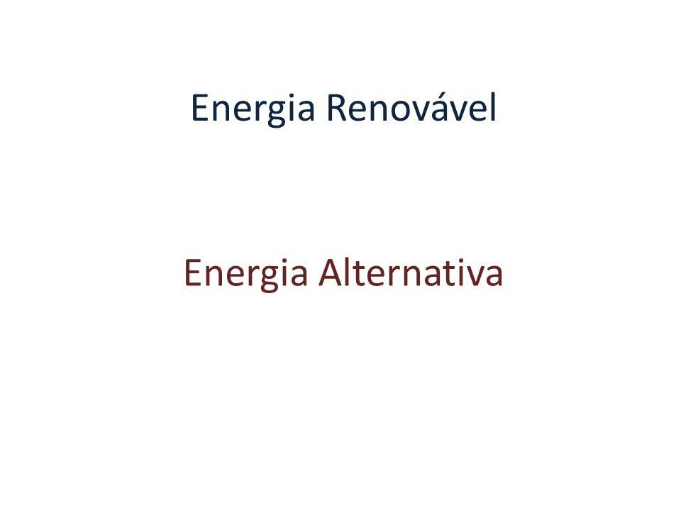 Energia Renovável Energia Alternativa