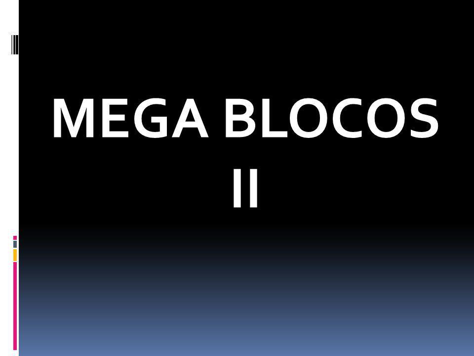 MEGA BLOCOS II