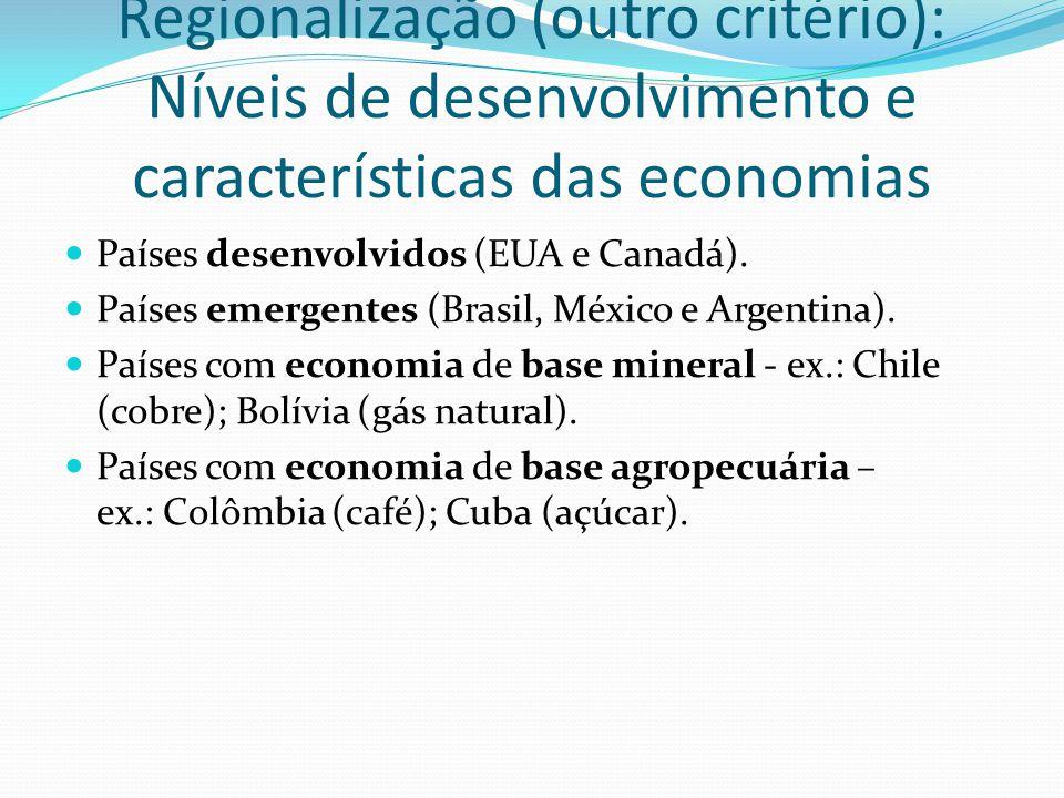 Regionalização (outro critério): Níveis de desenvolvimento e características das economias