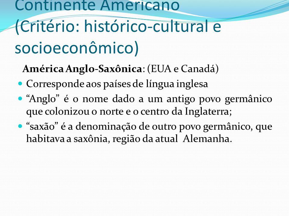 Continente Americano (Critério: histórico-cultural e socioeconômico)