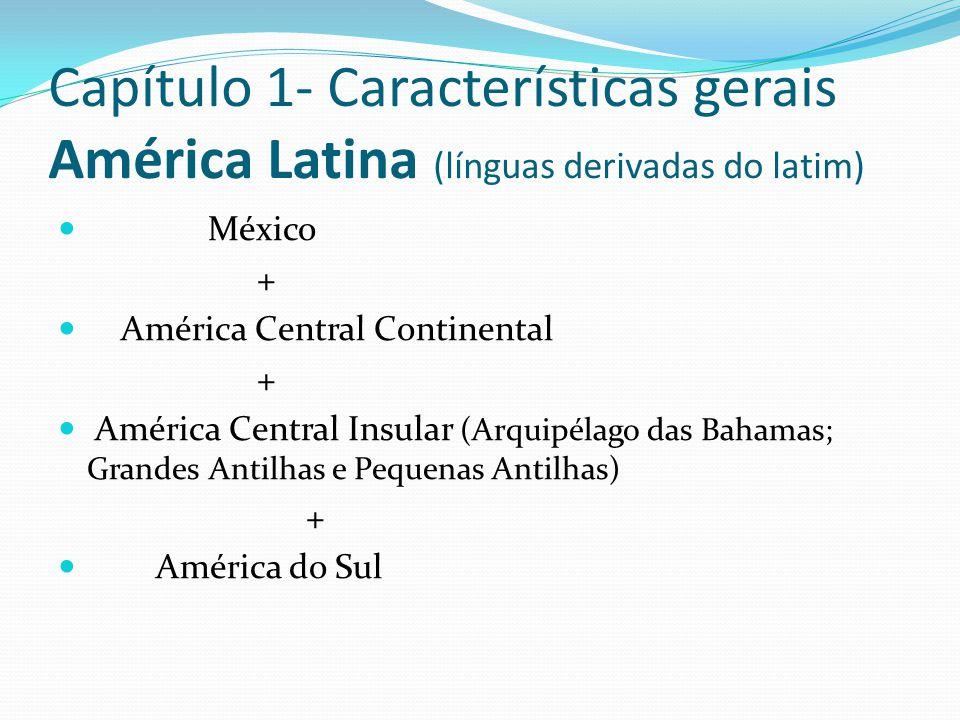 Capítulo 1- Características gerais América Latina (línguas derivadas do latim)