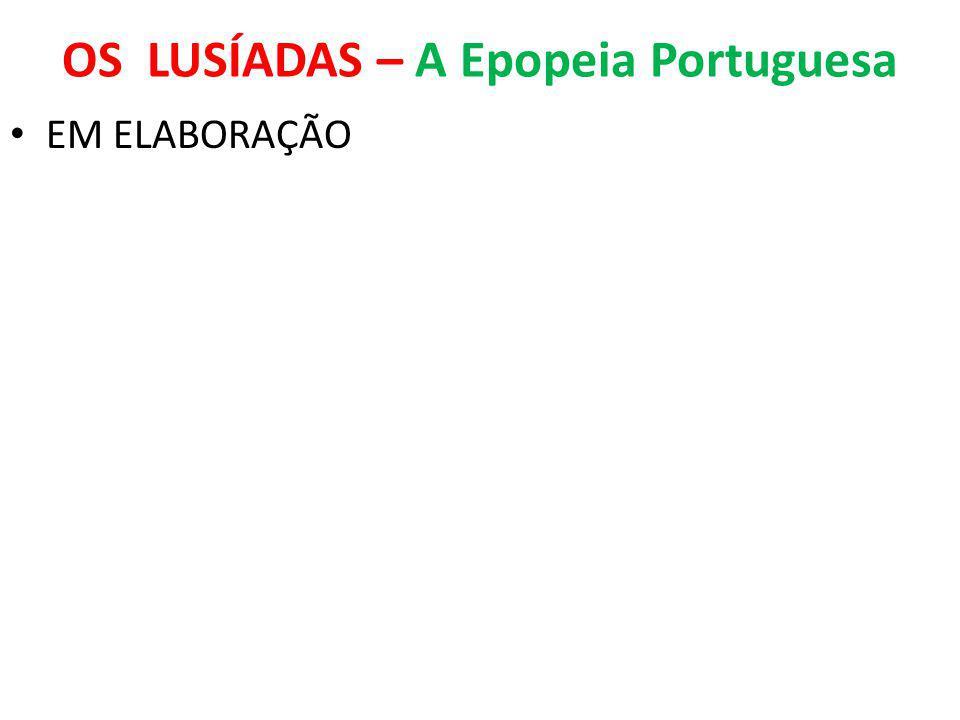 OS LUSÍADAS – A Epopeia Portuguesa