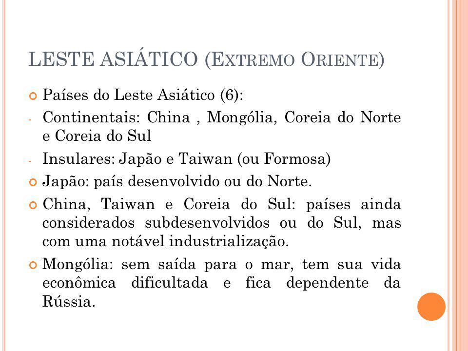 LESTE ASIÁTICO (Extremo Oriente)