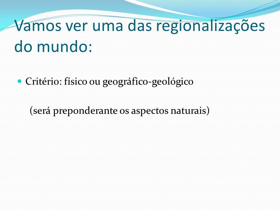 Vamos ver uma das regionalizações do mundo:
