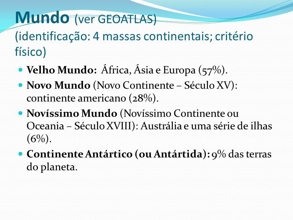 Mundo (ver GEOATLAS) (identificação: 4 massas continentais; critério físico)