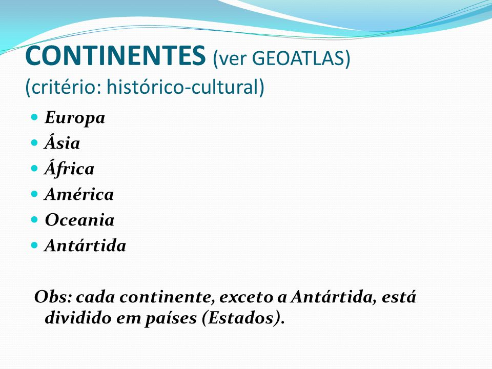 CONTINENTES (ver GEOATLAS) (critério: histórico-cultural)