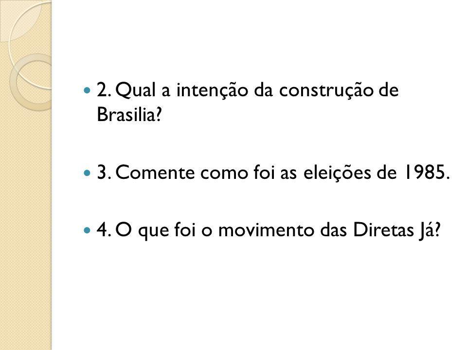 2. Qual a intenção da construção de Brasilia