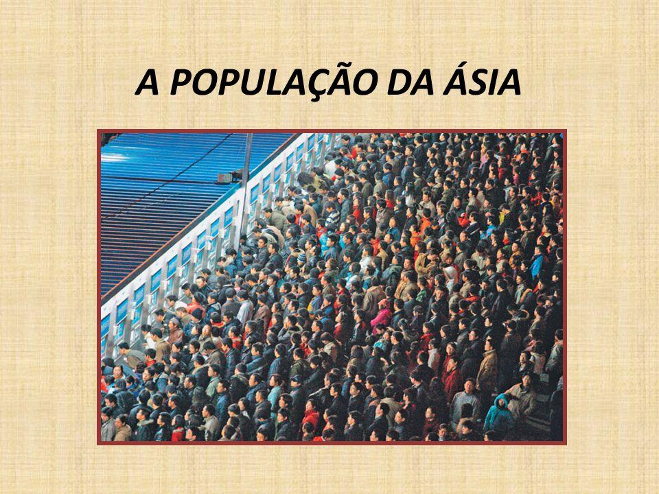 A POPULAÇÃO DA ÁSIA