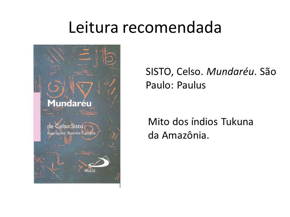 Leitura recomendada SISTO, Celso. Mundaréu. São Paulo: Paulus