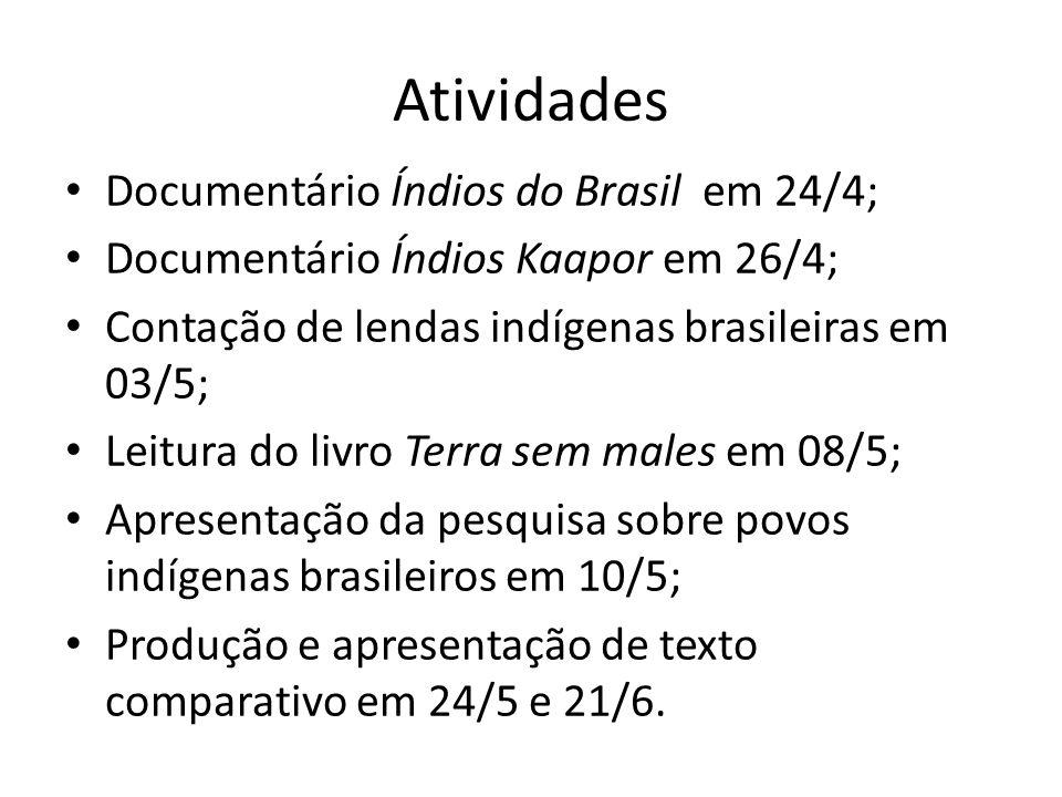 Atividades Documentário Índios do Brasil em 24/4;
