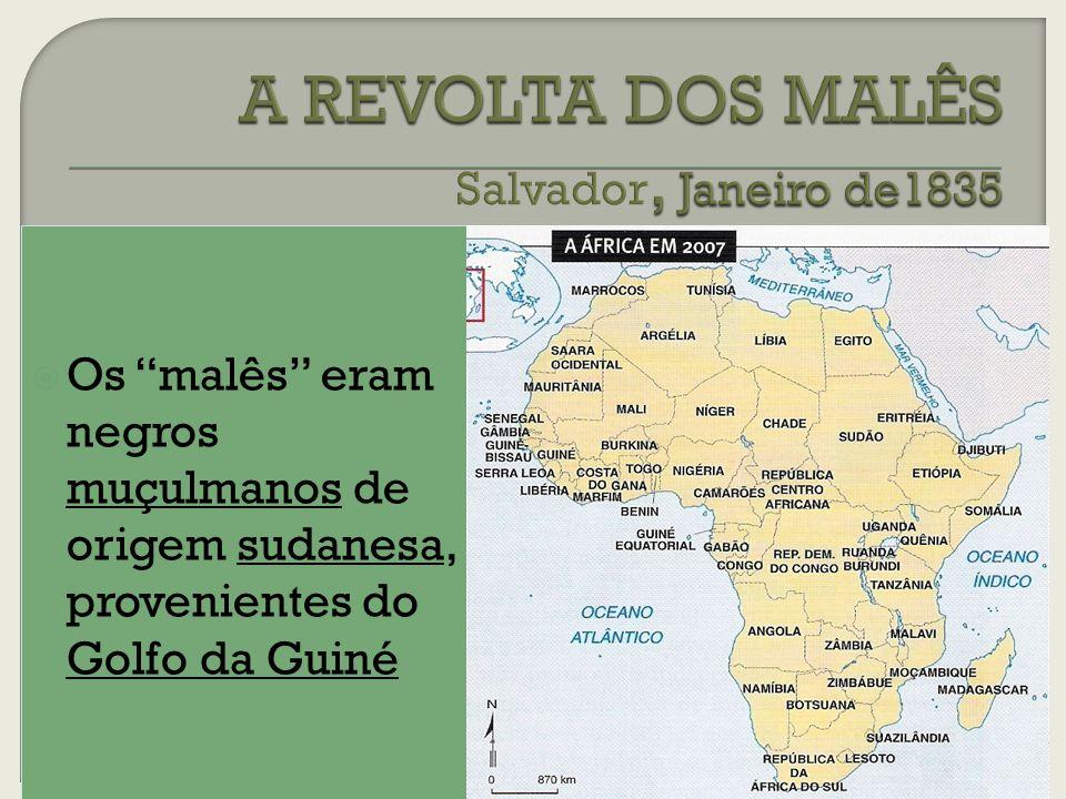 A REVOLTA DOS MALÊS Salvador, Janeiro de1835
