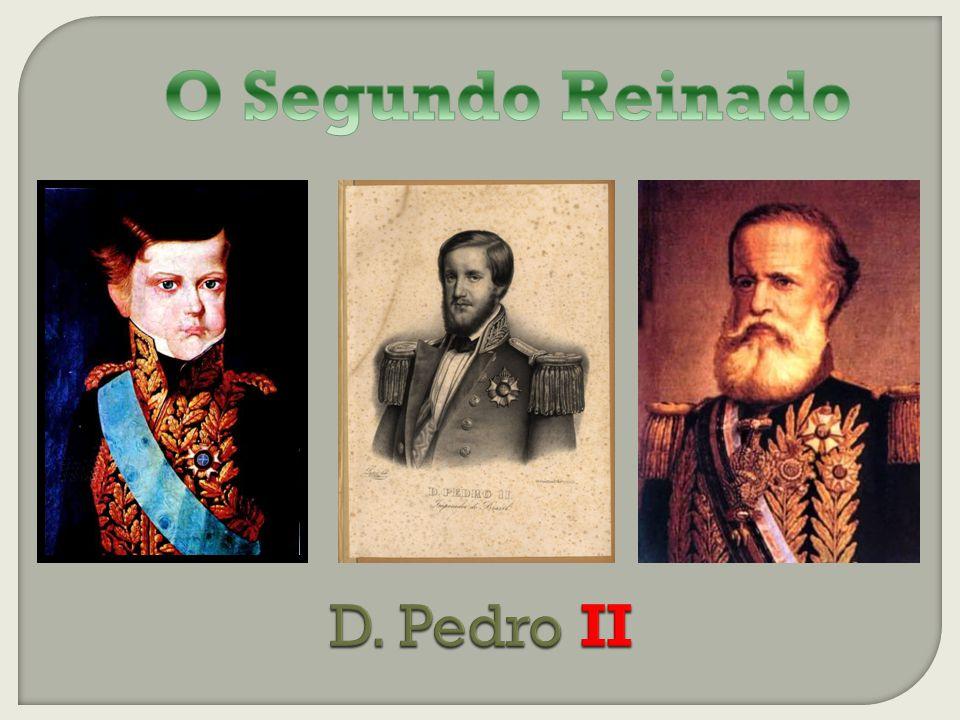 O Segundo Reinado D. Pedro II