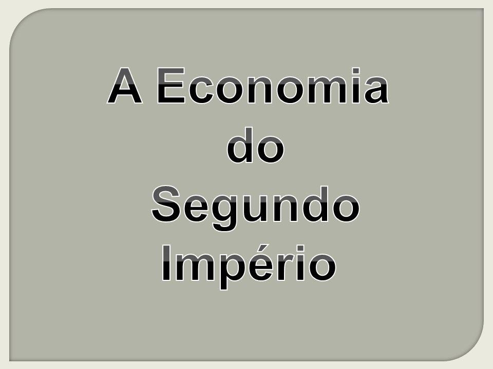A Economia do Segundo Império