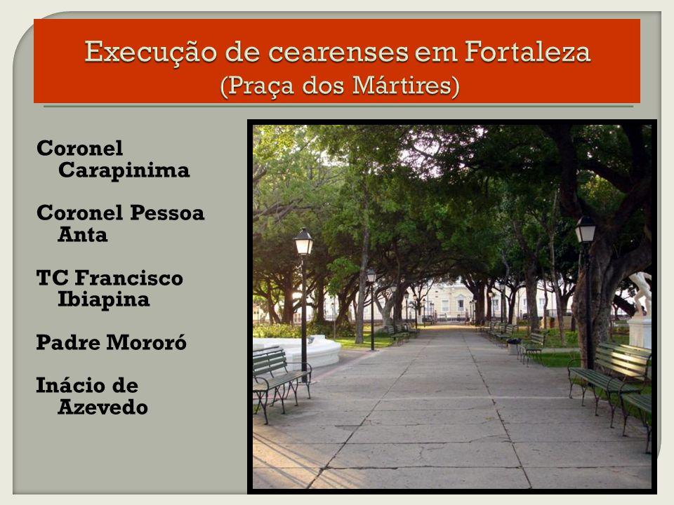 Execução de cearenses em Fortaleza (Praça dos Mártires)
