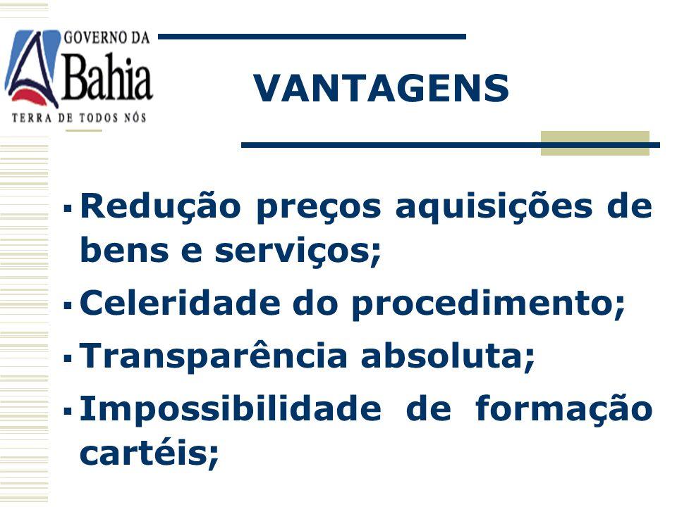 VANTAGENS Redução preços aquisições de bens e serviços;