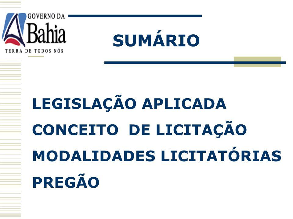 SUMÁRIO LEGISLAÇÃO APLICADA CONCEITO DE LICITAÇÃO