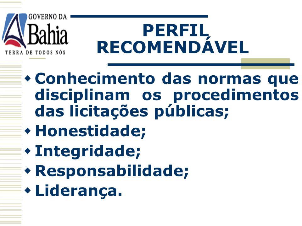 PERFIL RECOMENDÁVEL Conhecimento das normas que disciplinam os procedimentos das licitações públicas;