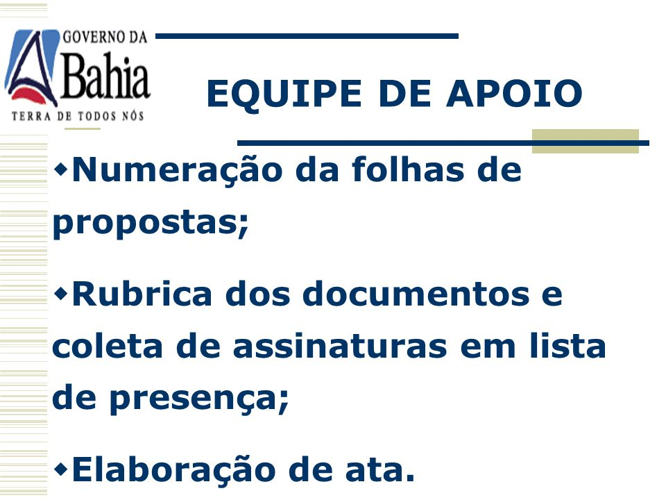 EQUIPE DE APOIO Numeração da folhas de propostas;