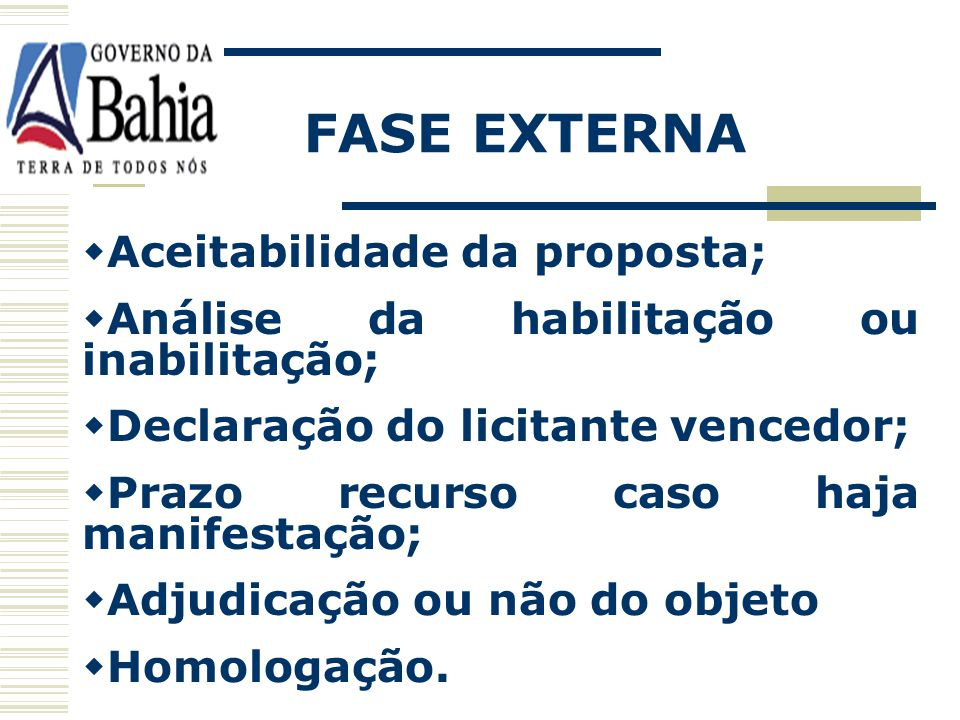FASE EXTERNA Aceitabilidade da proposta;