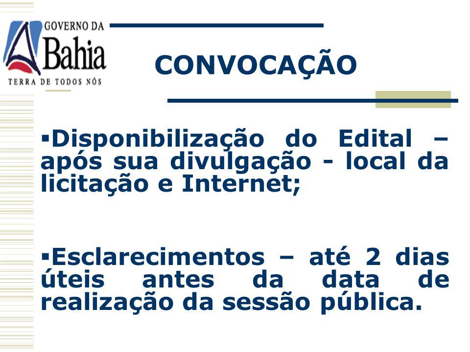 CONVOCAÇÃO Disponibilização do Edital – após sua divulgação - local da licitação e Internet;