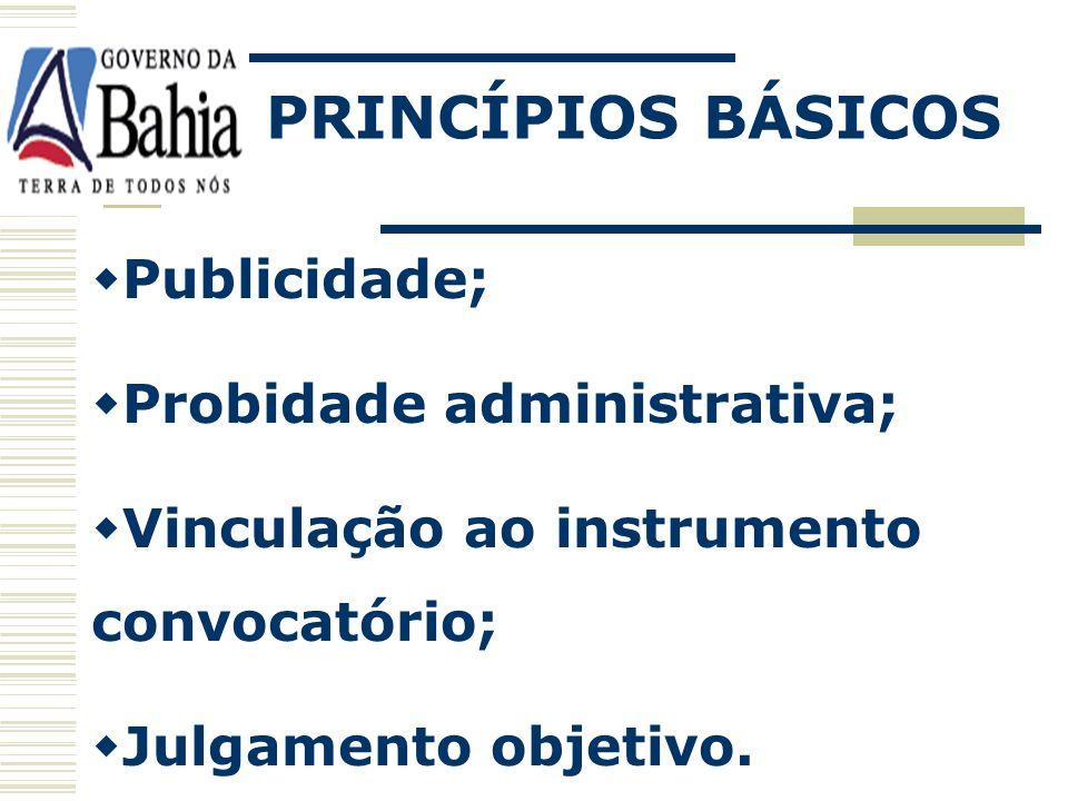 PRINCÍPIOS BÁSICOS Publicidade; Probidade administrativa;