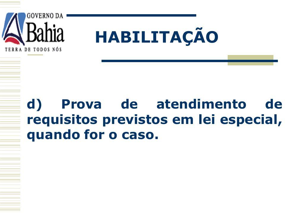 HABILITAÇÃO d) Prova de atendimento de requisitos previstos em lei especial, quando for o caso.