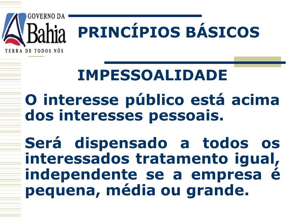 PRINCÍPIOS BÁSICOS IMPESSOALIDADE. O interesse público está acima dos interesses pessoais.