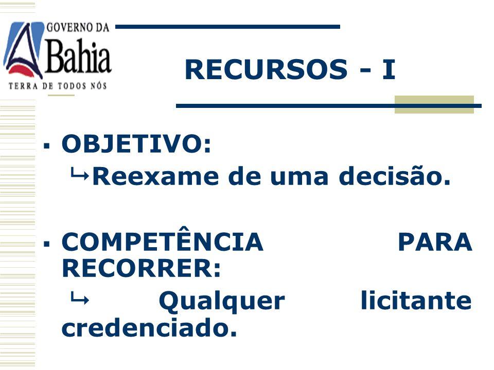 RECURSOS - I OBJETIVO:  Reexame de uma decisão.