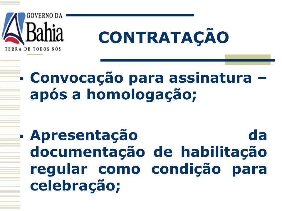 CONTRATAÇÃO Convocação para assinatura – após a homologação;