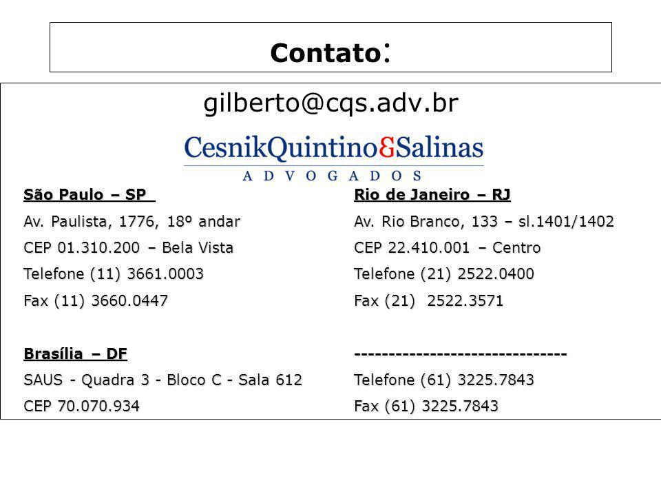 Contato: gilberto@cqs.adv.br São Paulo – SP Rio de Janeiro – RJ