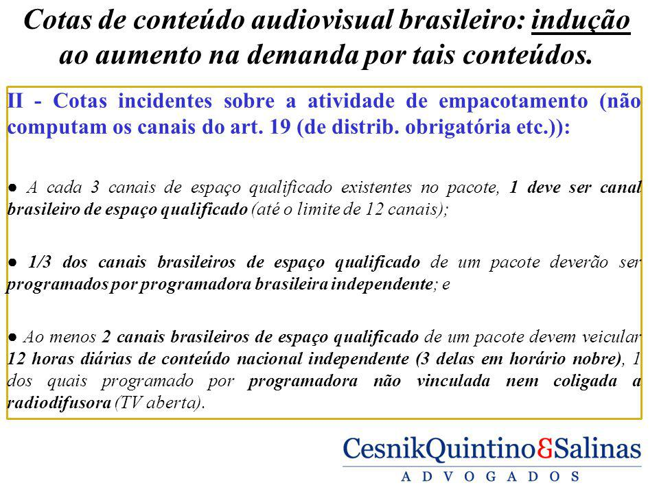 Cotas de conteúdo audiovisual brasileiro: indução ao aumento na demanda por tais conteúdos.