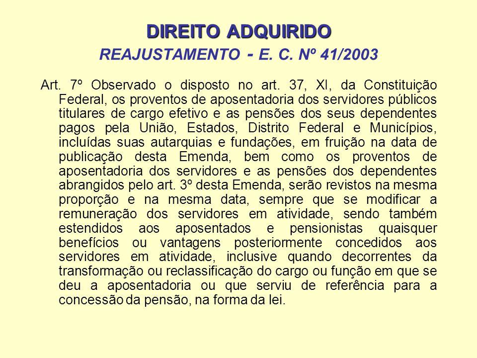 DIREITO ADQUIRIDO REAJUSTAMENTO - E. C. Nº 41/2003