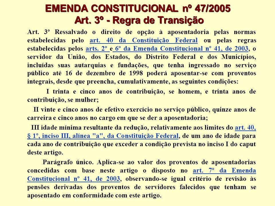 EMENDA CONSTITUCIONAL nº 47/2005 Art. 3º - Regra de Transição
