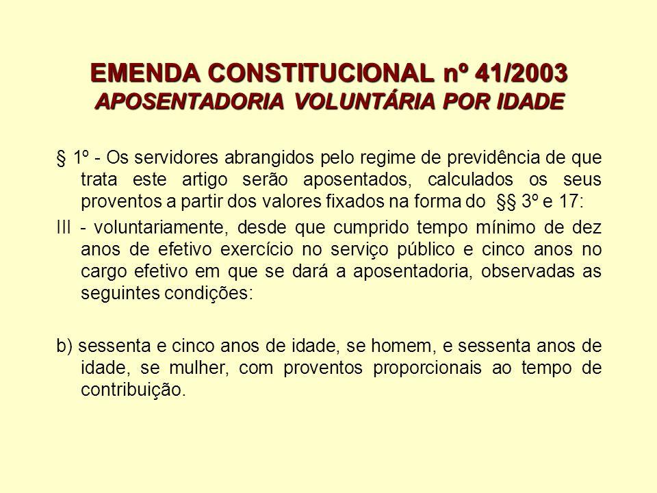 EMENDA CONSTITUCIONAL nº 41/2003 APOSENTADORIA VOLUNTÁRIA POR IDADE