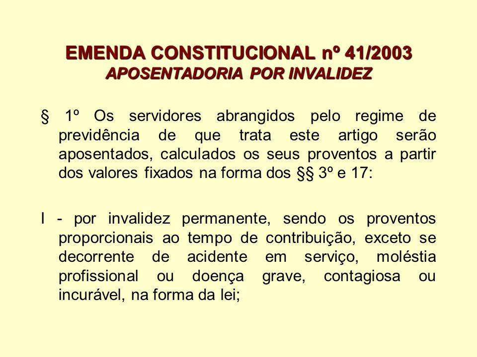 EMENDA CONSTITUCIONAL nº 41/2003 APOSENTADORIA POR INVALIDEZ