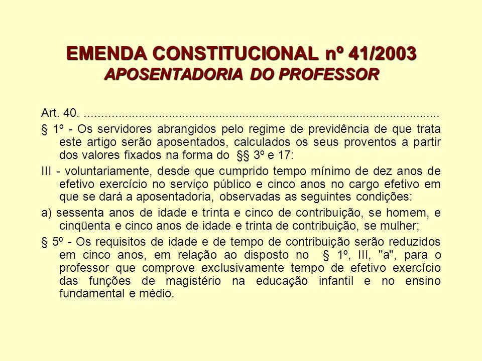 EMENDA CONSTITUCIONAL nº 41/2003 APOSENTADORIA DO PROFESSOR