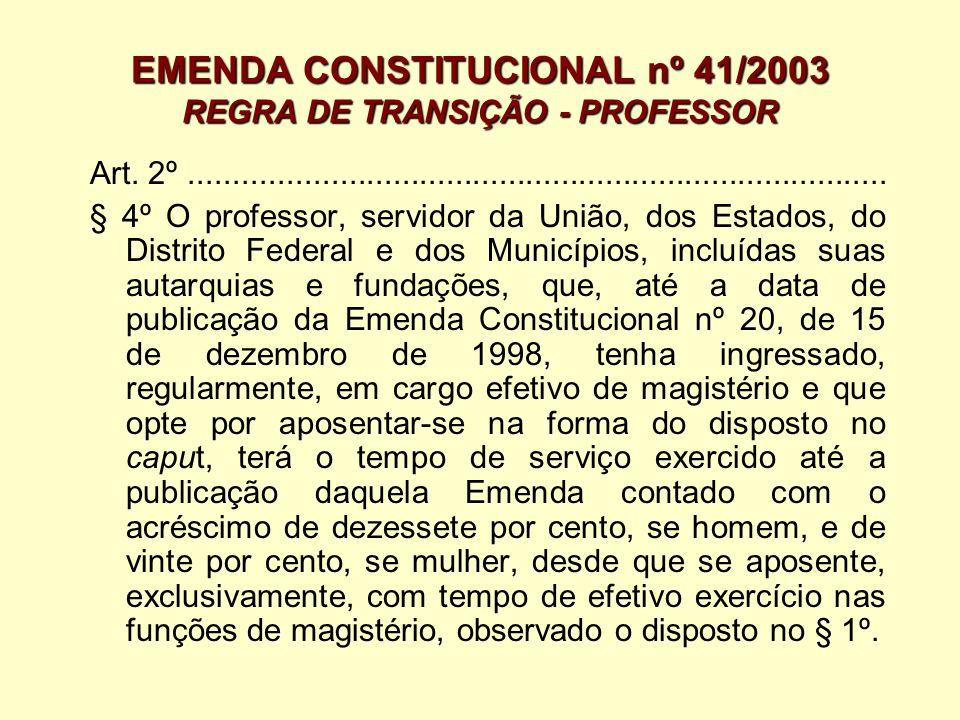 EMENDA CONSTITUCIONAL nº 41/2003 REGRA DE TRANSIÇÃO - PROFESSOR