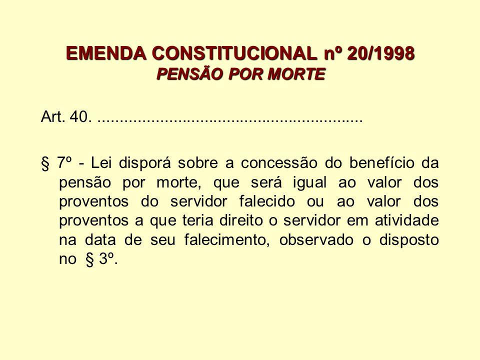 EMENDA CONSTITUCIONAL nº 20/1998 PENSÃO POR MORTE