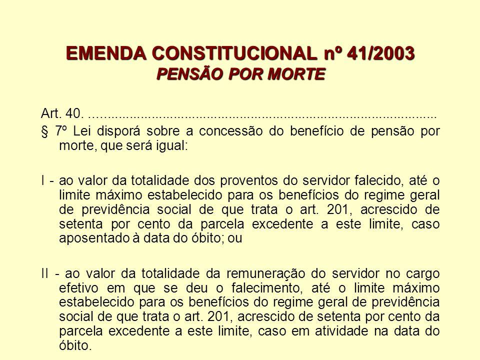 EMENDA CONSTITUCIONAL nº 41/2003 PENSÃO POR MORTE
