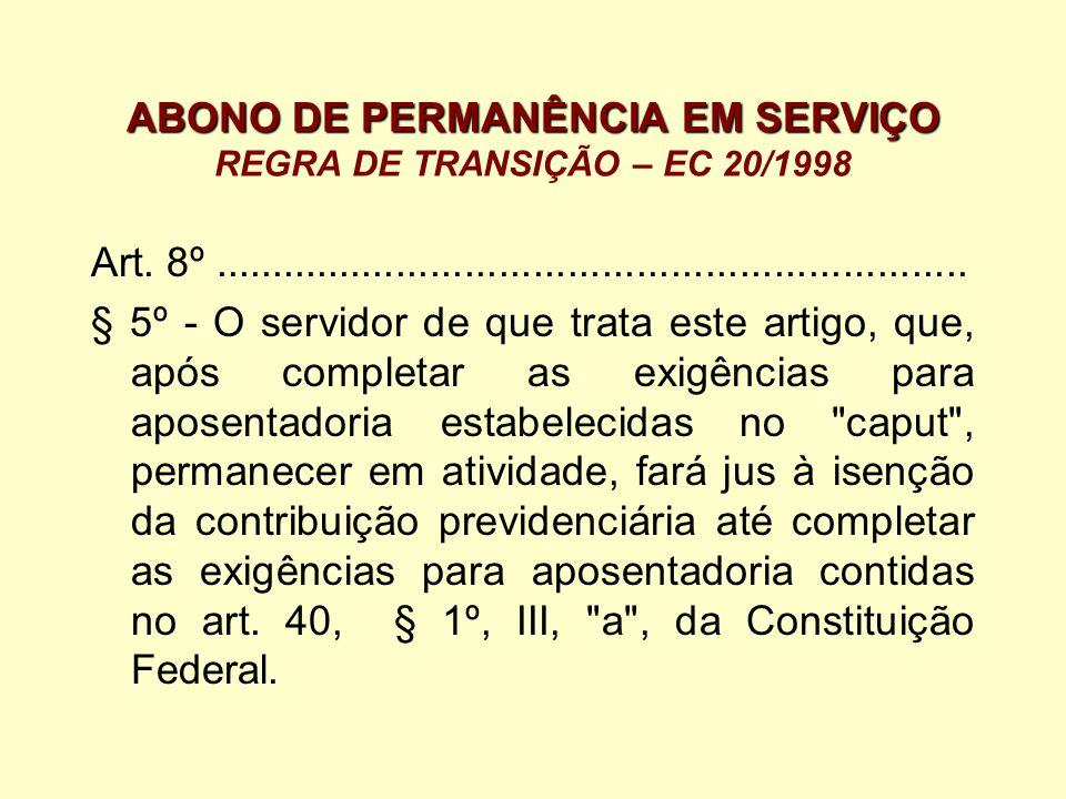 ABONO DE PERMANÊNCIA EM SERVIÇO REGRA DE TRANSIÇÃO – EC 20/1998