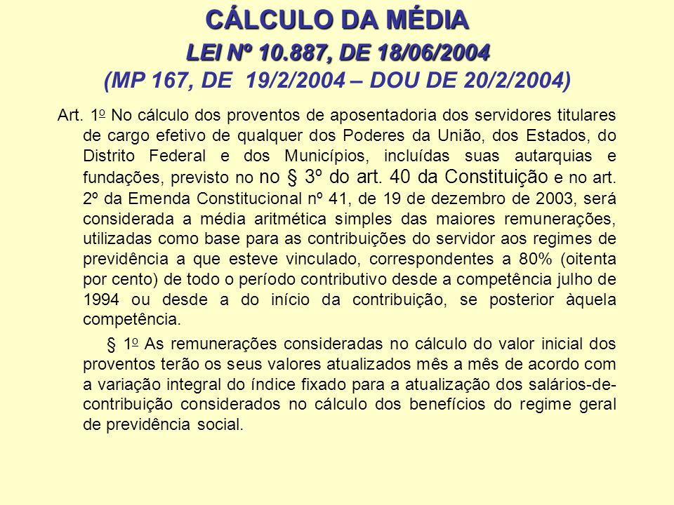 CÁLCULO DA MÉDIA LEI Nº 10.887, DE 18/06/2004 (MP 167, DE 19/2/2004 – DOU DE 20/2/2004)