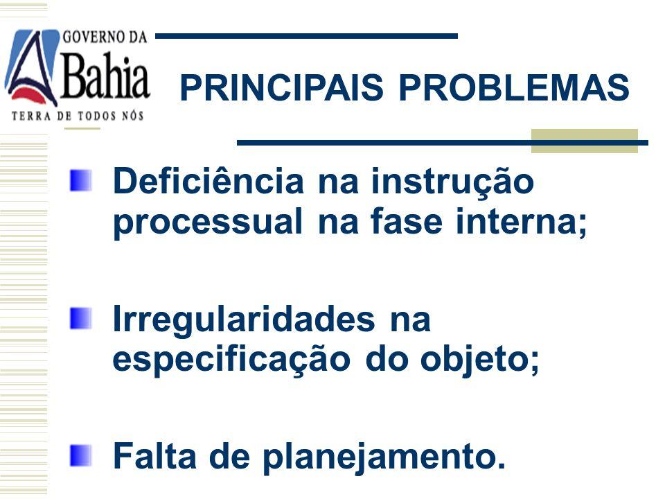 Deficiência na instrução processual na fase interna;