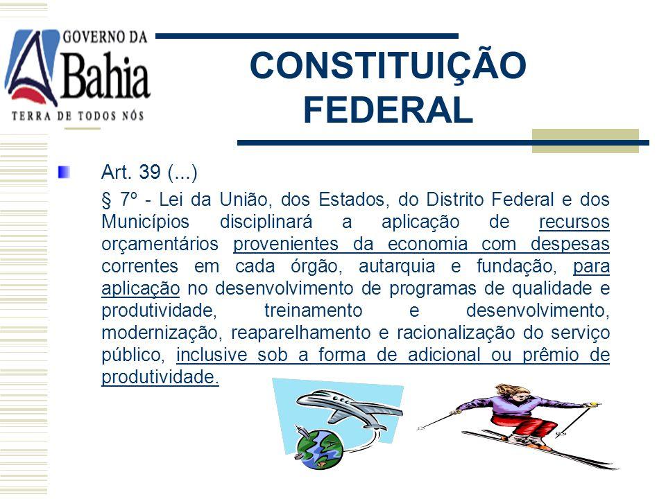 CONSTITUIÇÃO FEDERAL Art. 39 (...)