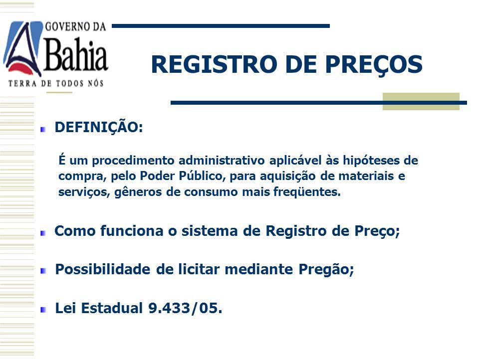 REGISTRO DE PREÇOS Possibilidade de licitar mediante Pregão;
